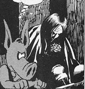 In this panel, Cerebus looks like he's been pasted in from a different comic from the rest of the panel.