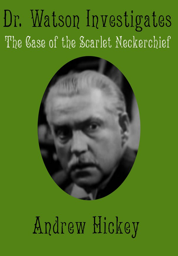 Cover to Doctor Watson Investigates: The Case Of the Scarlet Neckerchief