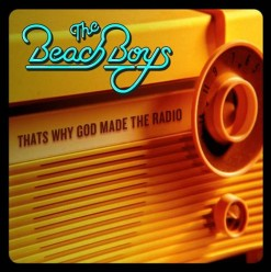 """Cover to the new Beach Boys single. Shows an old-fashoned plastic portable radio, in yellow, with """"That's Why God Made The Radio"""" written on it. Also shows the words """"The Beach Boys"""" in a nostalgic typeface the band have used off and on since 1976."""